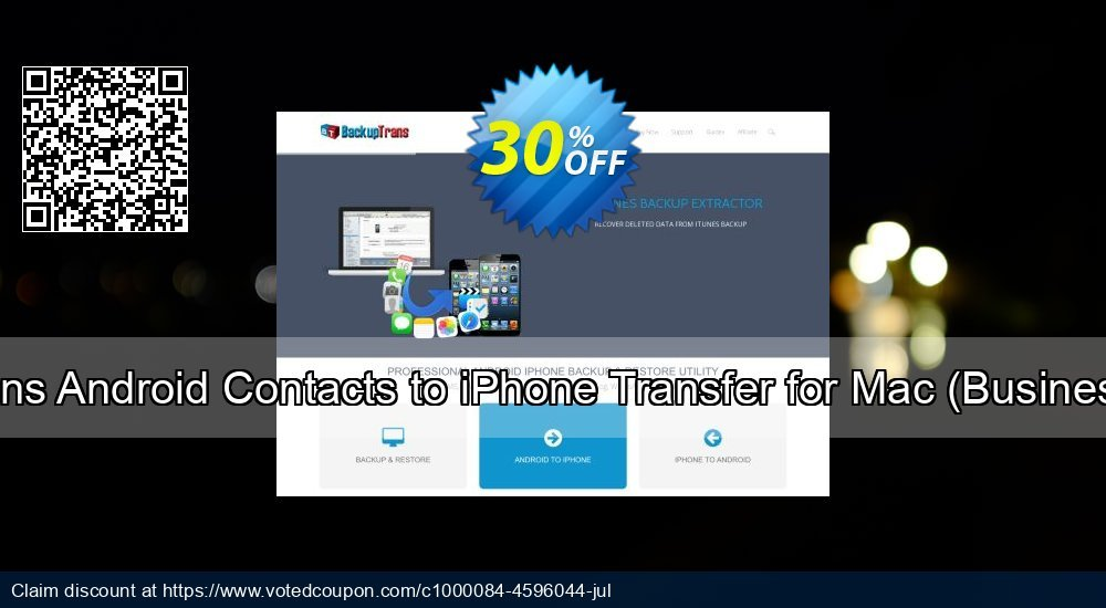 Get 30% OFF Backuptrans Android Contacts to iPhone Transfer for Mac (Business Edition) offering sales