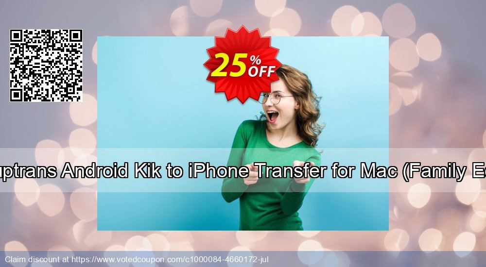 Get 10% OFF Backuptrans Android Kik to iPhone Transfer for Mac (Family Edition) promo