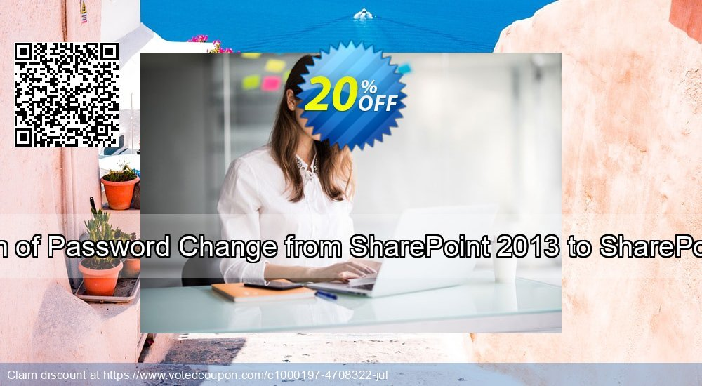 Get 10% OFF Migration of Password Change from SharePoint 2013 to SharePoint 2016 sales