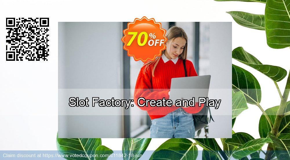 Get 70% OFF Slot Factory: Create and Play offering sales