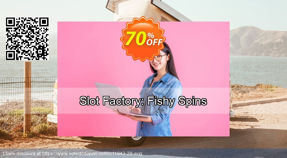 Get 70% OFF Slot Factory: Fishy Spins discount