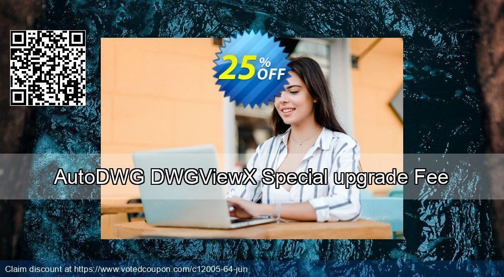 Get 25% OFF AutoDWG DWGViewX Special upgrade Fee offering sales