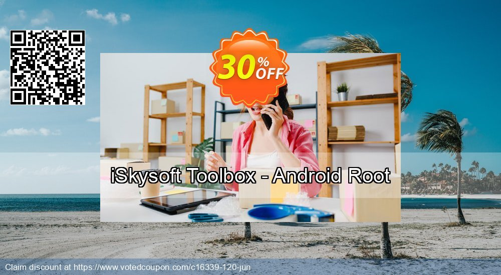 Get 20% OFF iSkysoft Toolbox - Android Root discounts