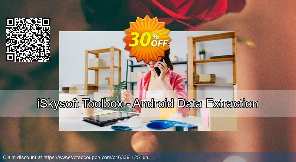 Get 20% OFF iSkysoft Toolbox - Android Data Extraction offer