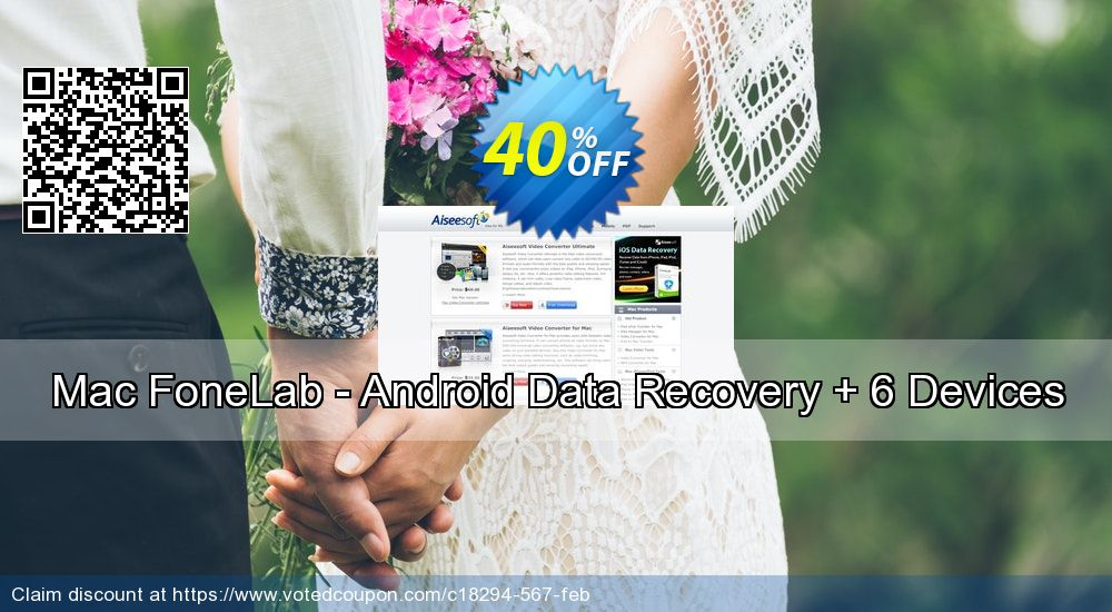 Get 41% OFF Mac FoneLab - Android Data Recovery + 6 Devices Coupon