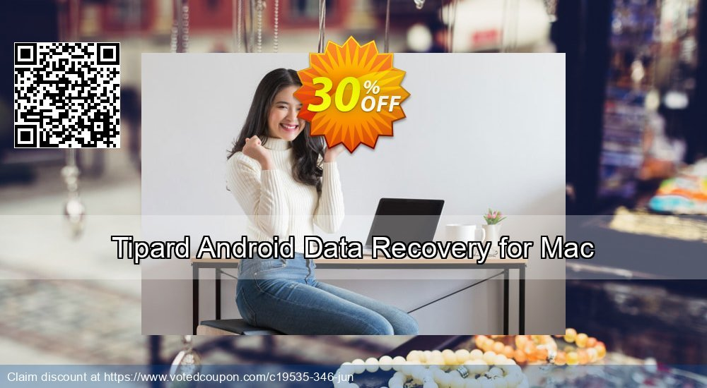 Get 50% OFF Tipard Android Data Recovery for Mac Coupon