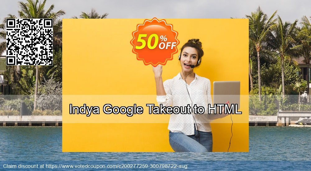 Get 50% OFF Indya Google Takeout to HTML Coupon