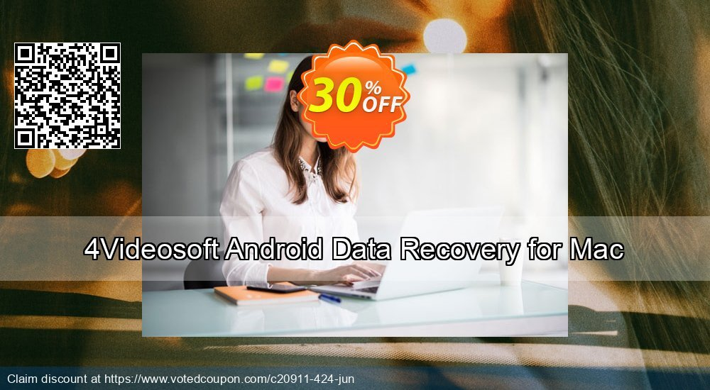 Get 30% OFF 4Videosoft Android Data Recovery for Mac Coupon
