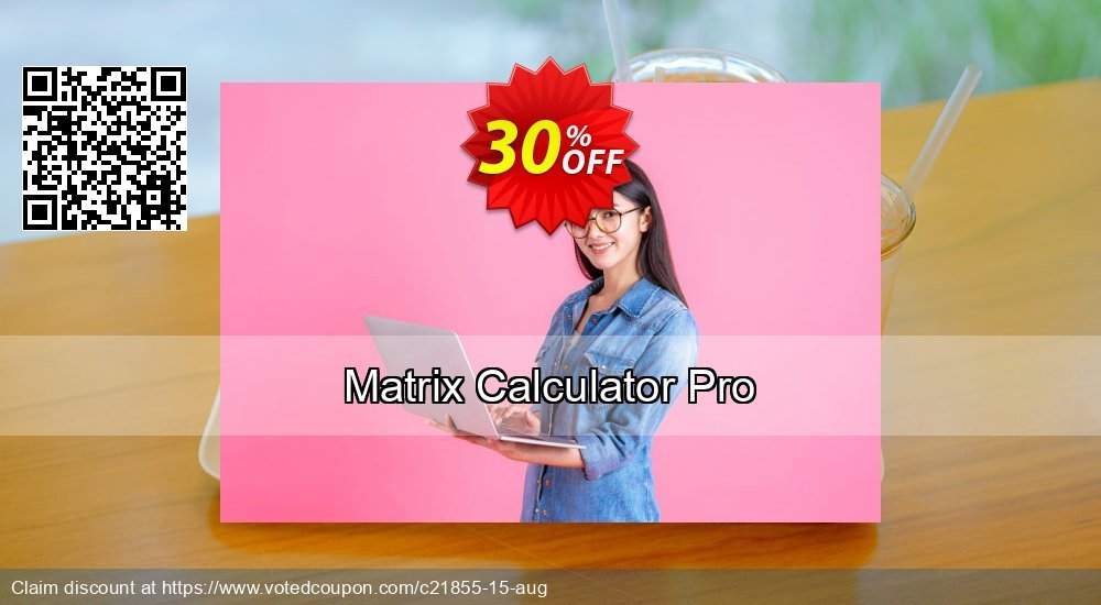 Get 30% OFF Matrix Calculator Pro offering deals