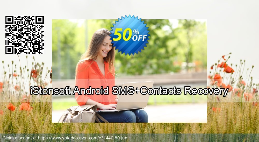 Get 53% OFF iStonsoft Android SMS+Contacts Recovery Coupon