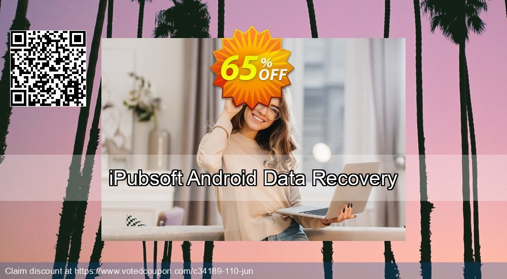 Get 65% OFF iPubsoft Android Data Recovery Coupon