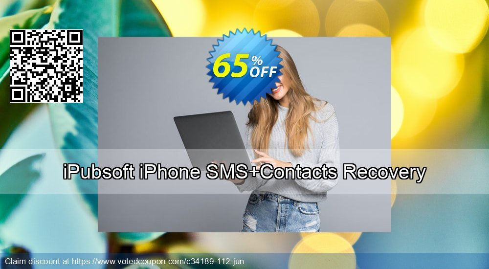 Get 67% OFF iPubsoft iPhone SMS+Contacts Recovery Coupon
