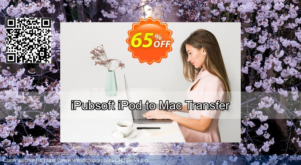 Get 65% OFF iPubsoft iPod to Mac Transfer offering sales