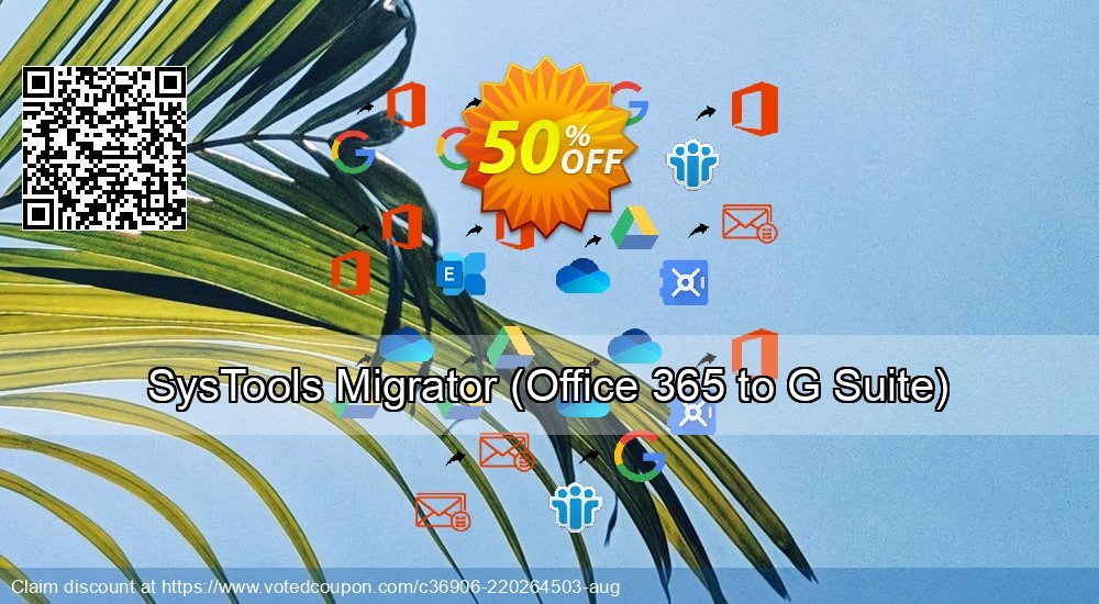Get 52% OFF SysTools Migrator, Office 365 to G Suite Coupon