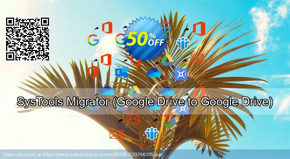 Get 52% OFF SysTools Migrator, Google Drive to Google Drive Coupon