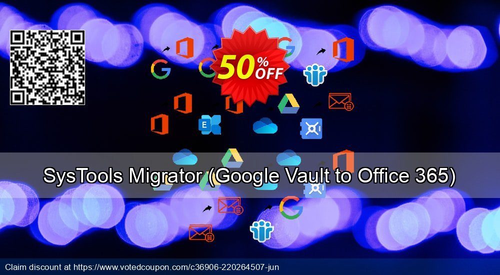 Get 52% OFF SysTools Migrator, Google Vault to Office 365 Coupon