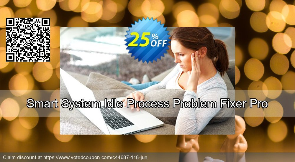 Get 25% OFF Smart System Idle Process Problem Fixer Pro promotions