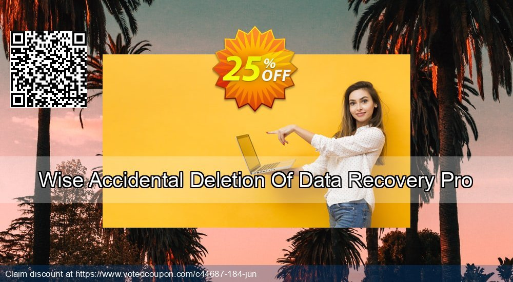 Get 25% OFF Wise Accidental Deletion Of Data Recovery Pro offering deals