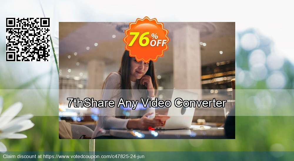 Get 76% OFF 7thShare Any Video Converter promotions