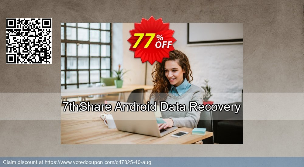 Get 50% OFF 7thShare Android Data Recovery Coupon