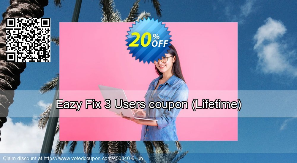 Get 20% OFF Eazy Fix 3 Users coupon (Lifetime) offering deals