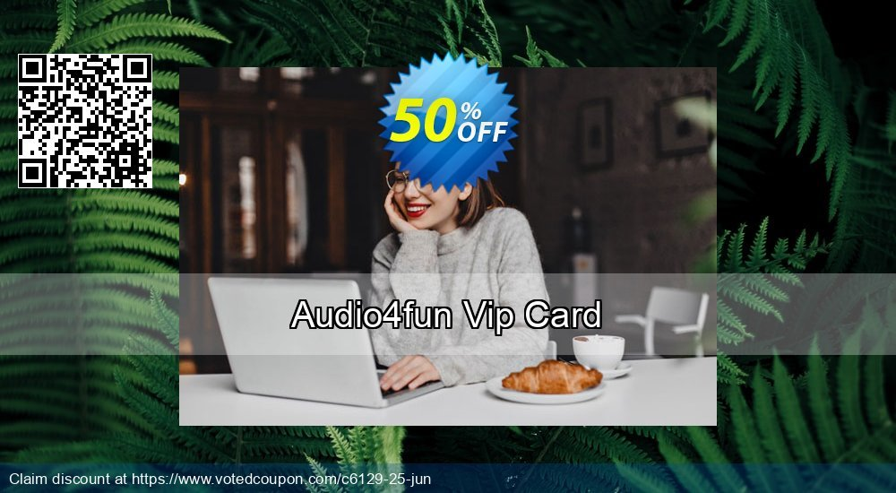 Get 50% OFF Audio4fun Vip Card promo
