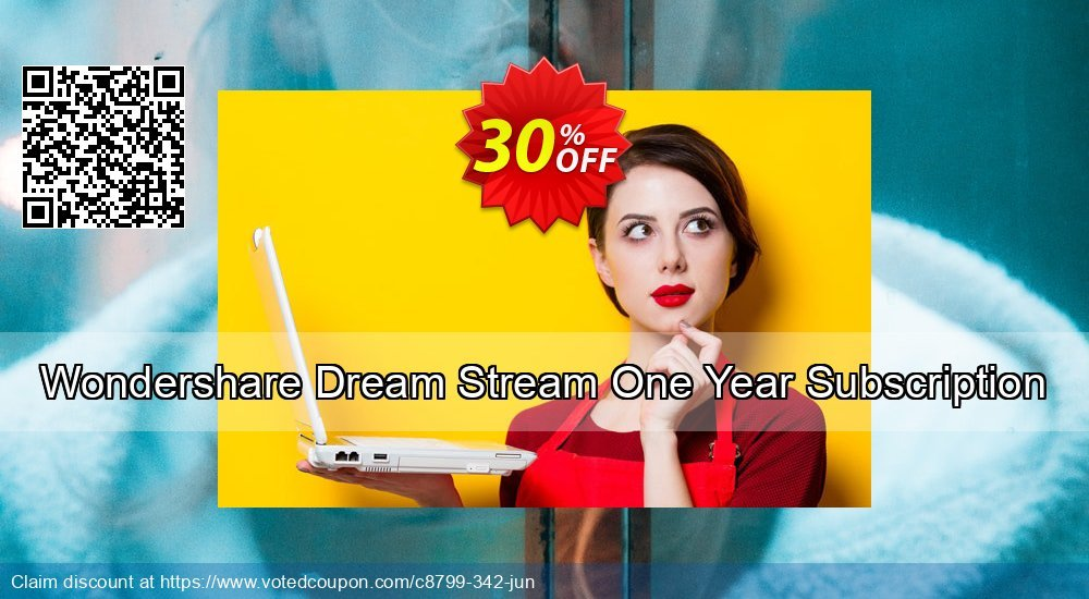 Get 30% OFF Wondershare Dream Stream One Year Subscription offering sales