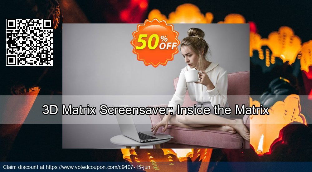 Get 50% OFF 3D Matrix Screensaver: Inside the Matrix offering deals