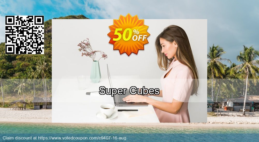 Get 50% OFF Super Cubes offering sales