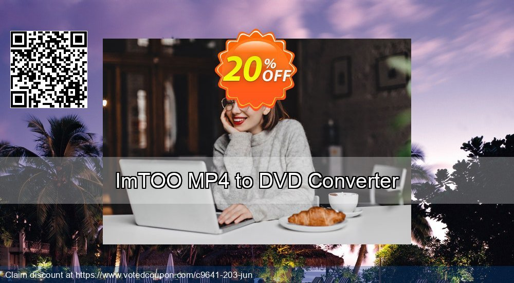 Get 20% OFF ImTOO MP4 to DVD Converter promotions
